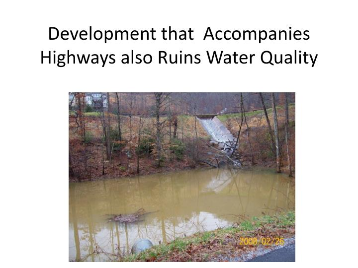 Development that  Accompanies Highways also Ruins Water Quality
