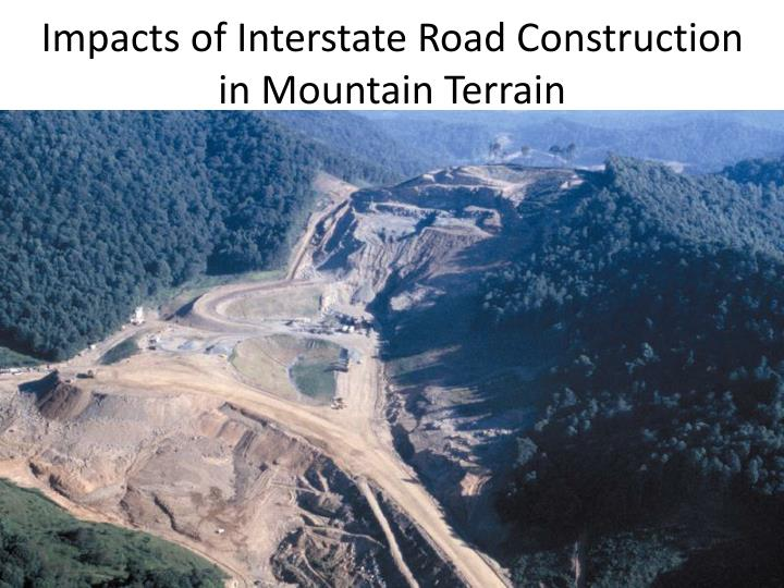 Impacts of interstate road construction in mountain terrain