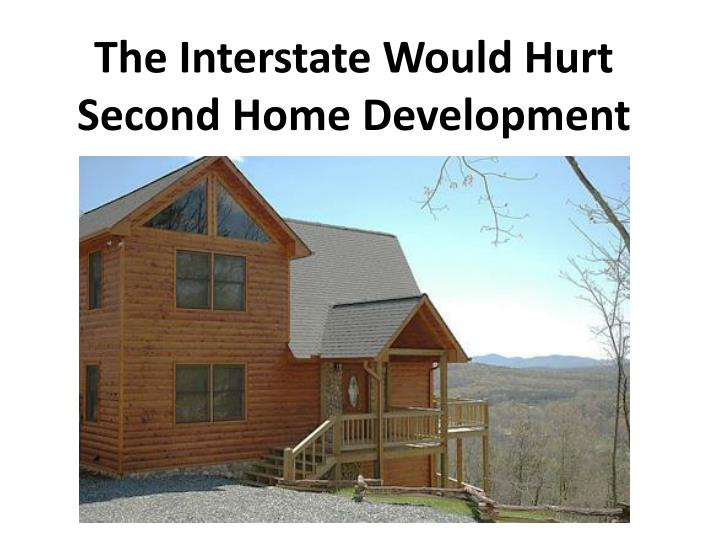 The Interstate Would Hurt Second Home Development