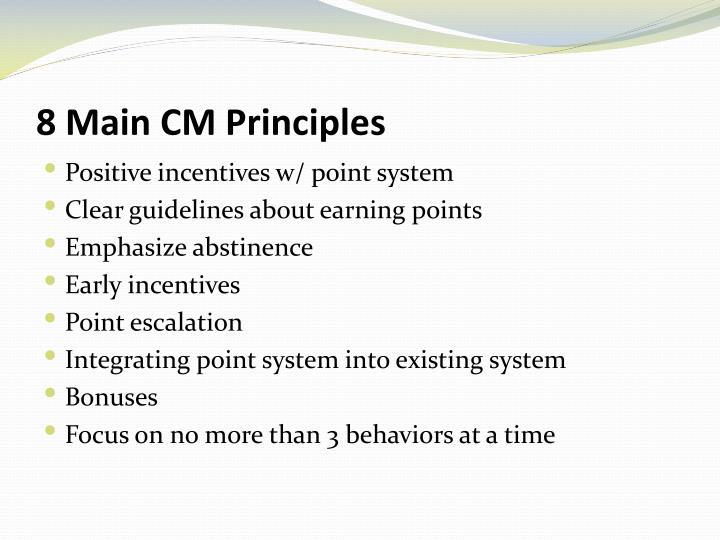 8 Main CM Principles