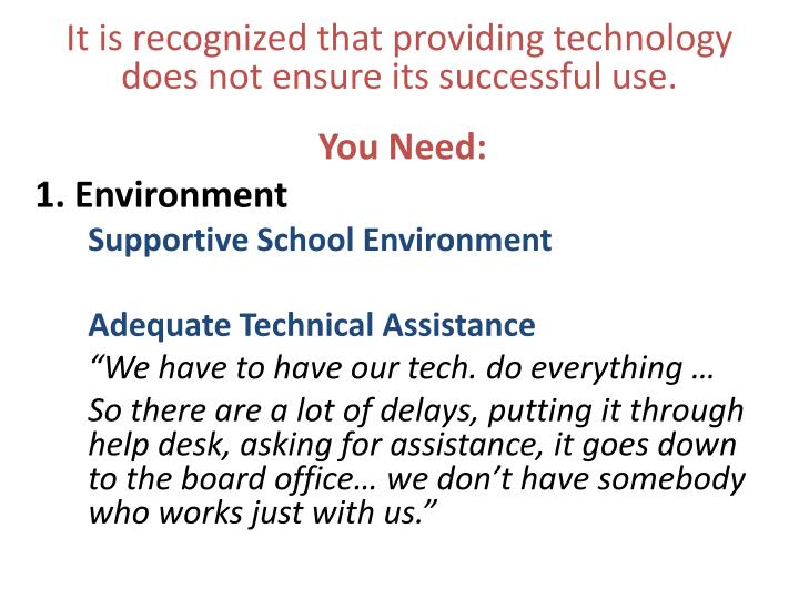 It is recognized that providing technology