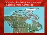 canada territorial template over satellite p hoto c omposite