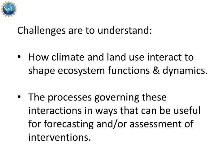 Challenges are to understand: