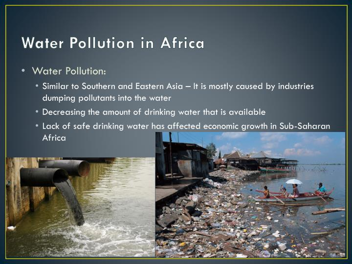 water pollution problems africa and india In india organochlorine insecticides such as ddt and hch constitute more than 70% of the  fects of pesticides pollution in riverine systems and drinking water in india has been  america, africa and particularly on the indian sub-con.