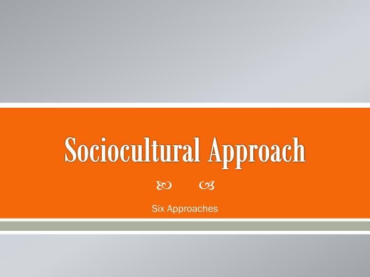 Sociocultural Approach