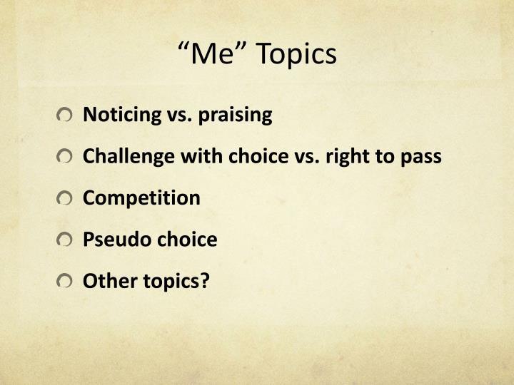 """""""Me"""" Topics"""