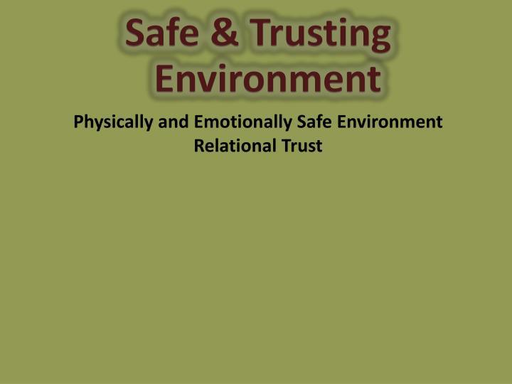 Safe & Trusting Environment