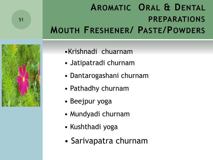 Aromatic  Oral & Dental  preparations