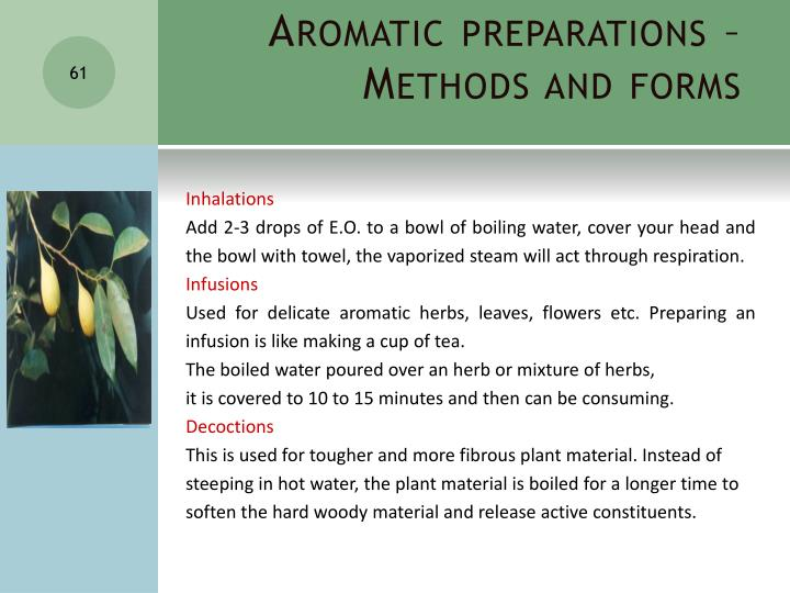 Aromatic preparations – Methods and forms