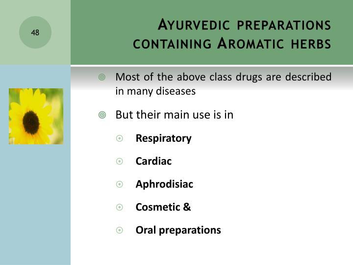 Ayurvedic preparations containing Aromatic herbs