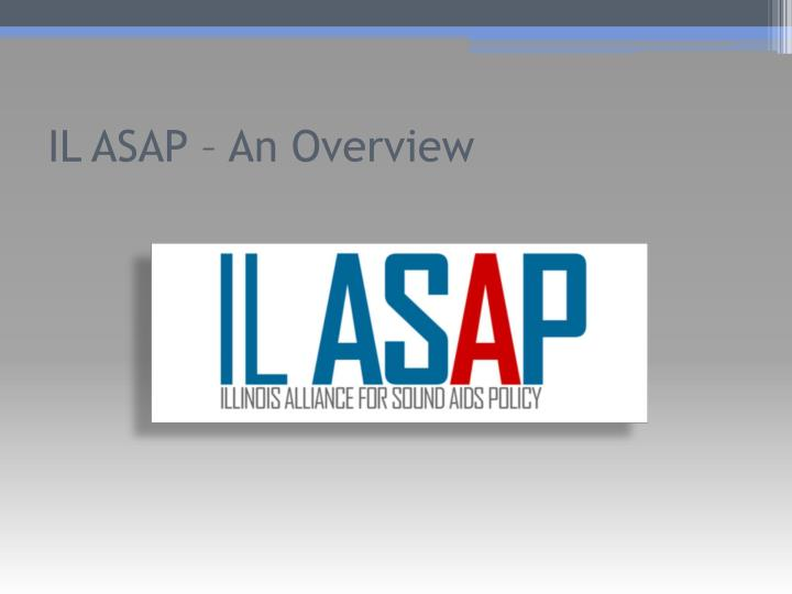 IL ASAP – An Overview