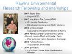 rawlins environmental research fellowship and internships