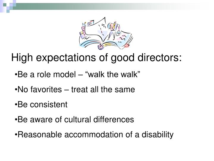 High expectations of good directors: