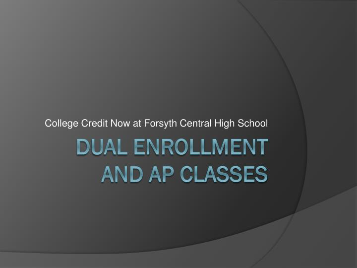 college credit now at forsyth central high school n.