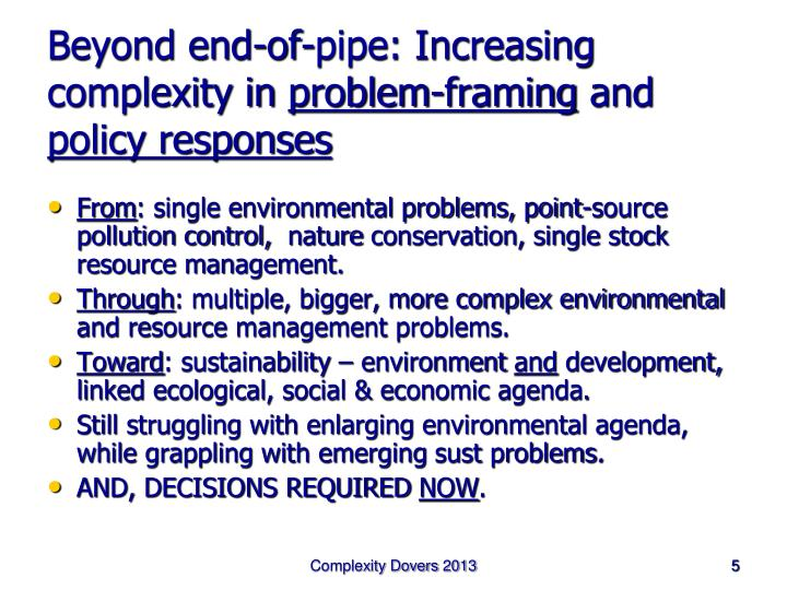 Beyond end-of-pipe: Increasing complexity in