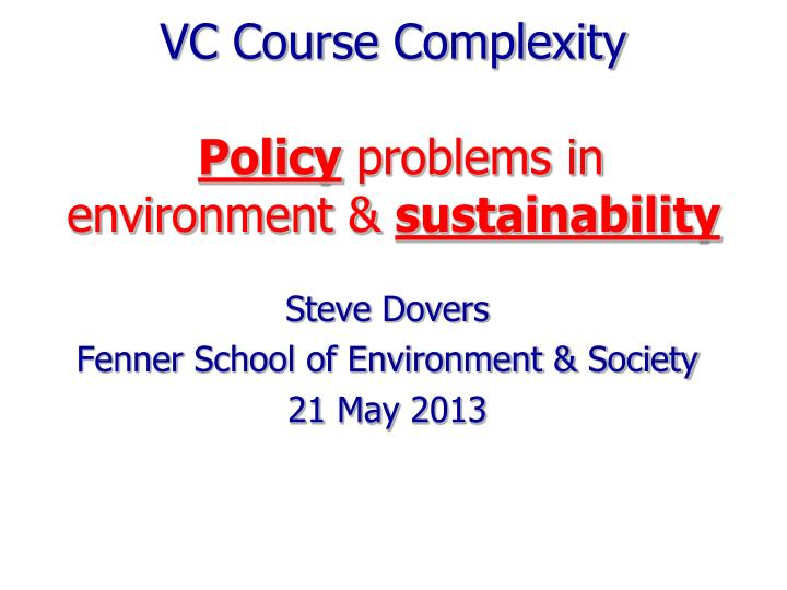 Vc course complexity policy problems in environment sustainability