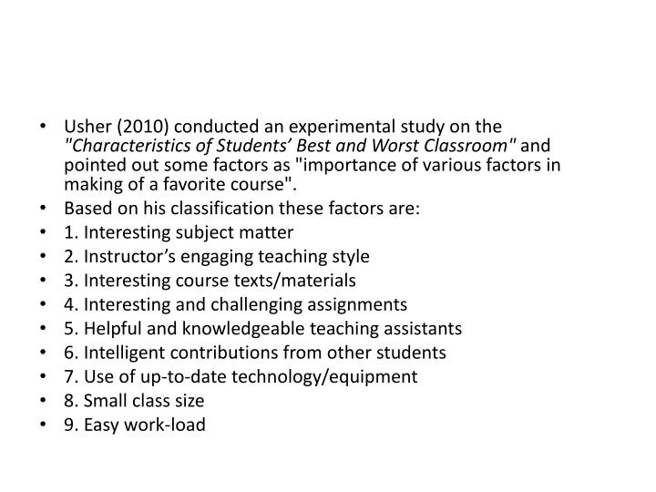 Usher (2010) conducted an experimental study on the