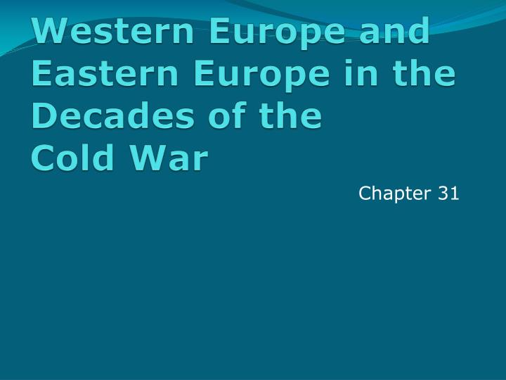 western europe and eastern europe in the decades of the cold war n.