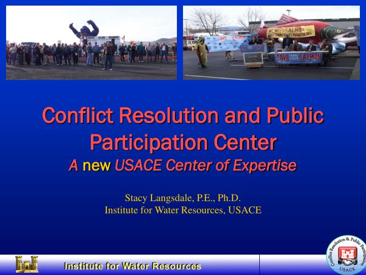 conflict resolution and public participation center a new usace center of expertise n.