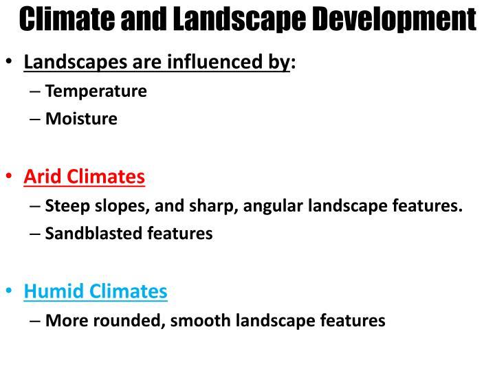 Climate and Landscape Development