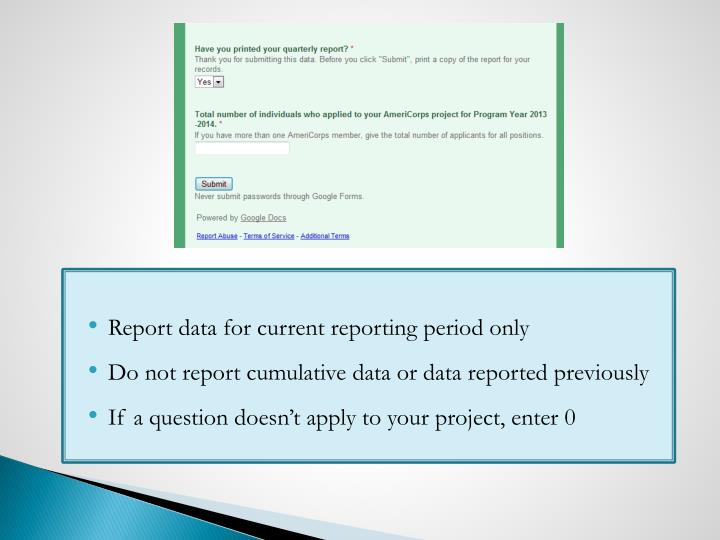 Report data for current reporting period only