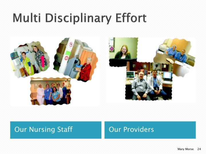 Multi Disciplinary Effort