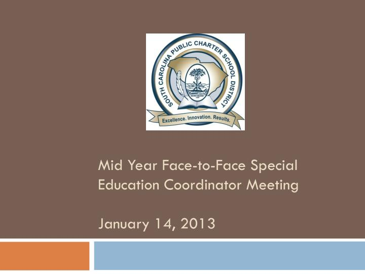 mid year face to face special education coordinator meeting january 14 2013 n.
