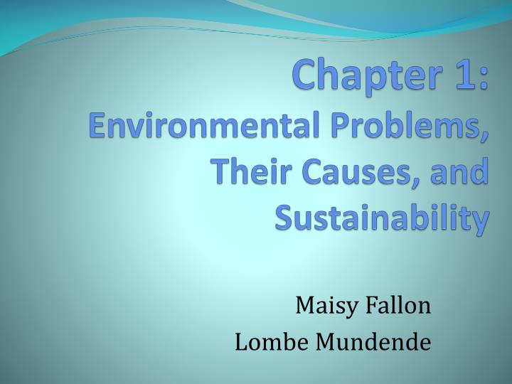 Chapter 1 environmental problems their causes and sustainability