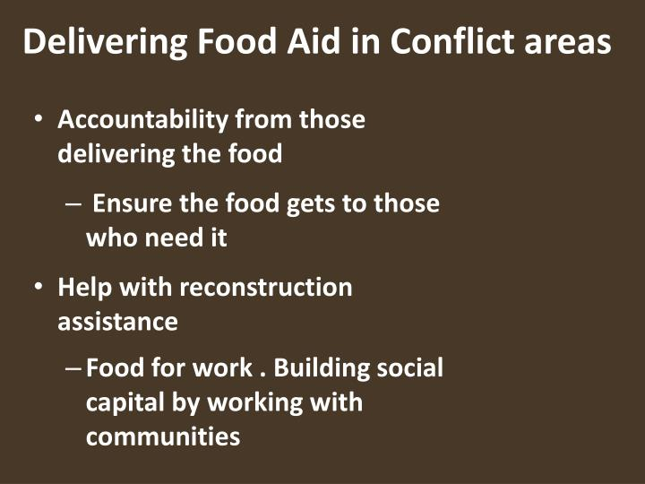 Delivering Food Aid in Conflict areas