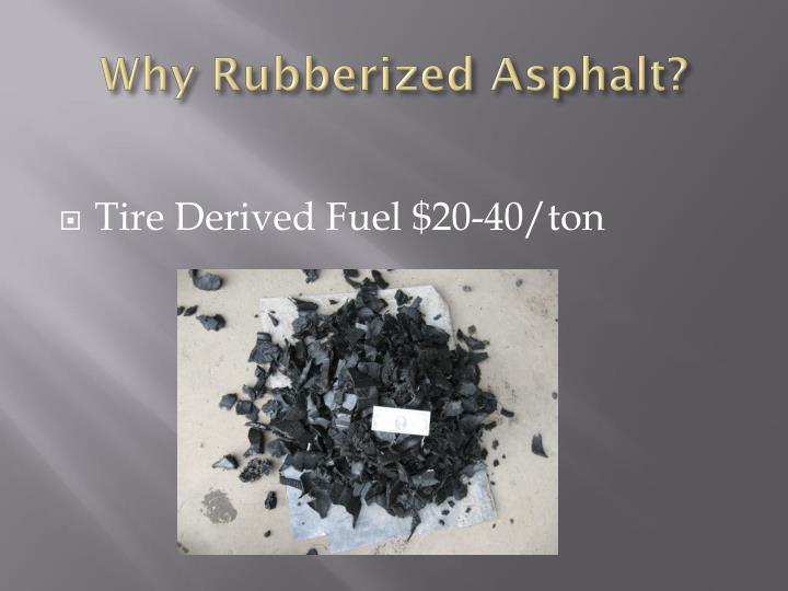 Why rubberized asphalt