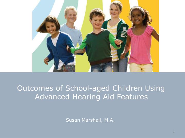 outcomes of school aged children using advanced hearing aid features n.
