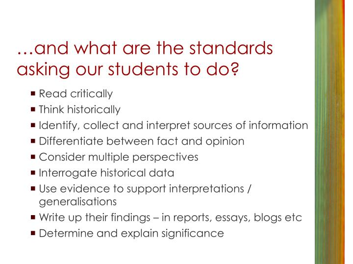 …and what are the standards asking our students to do?