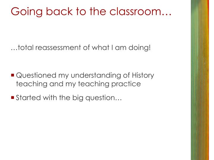 Going back to the classroom…