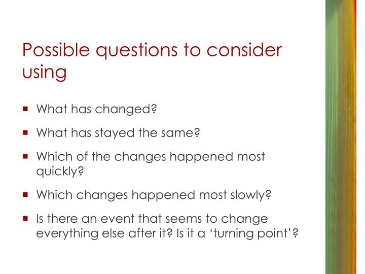 Possible questions to consider using