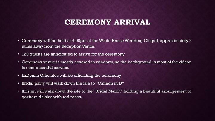 Ceremony Arrival