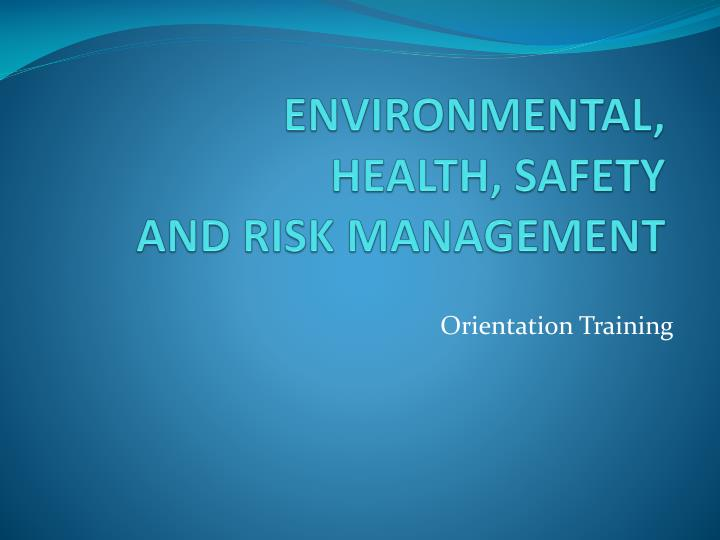 PPT - ENVIRONMENTAL, HEALTH, SAFETY AND RISK MANAGEMENT ...