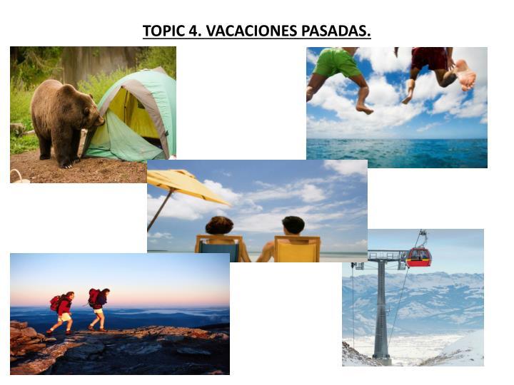 TOPIC 4. VACACIONES PASADAS.