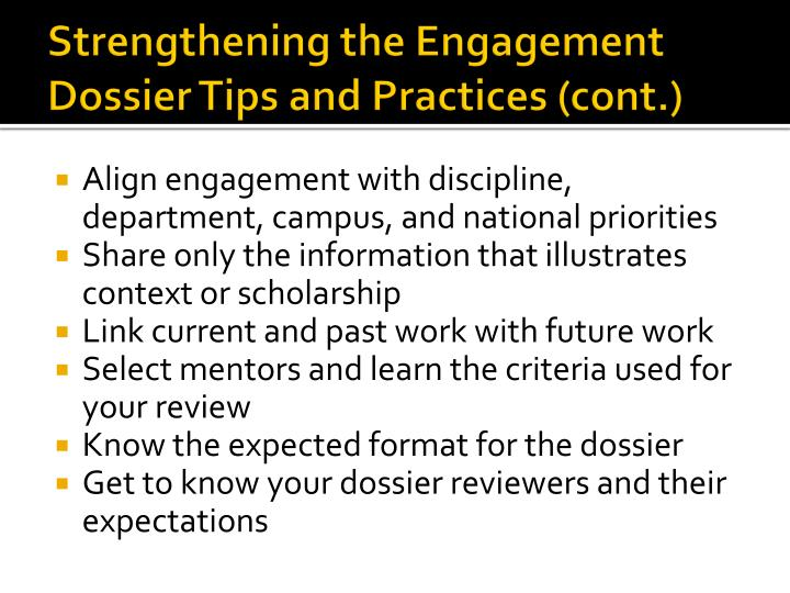 Strengthening the Engagement Dossier Tips and Practices (cont.)