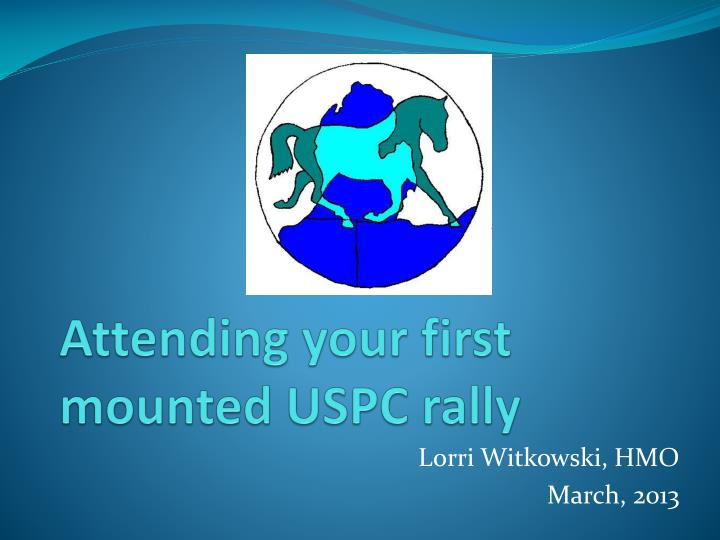 attending your first mounted uspc rally n.
