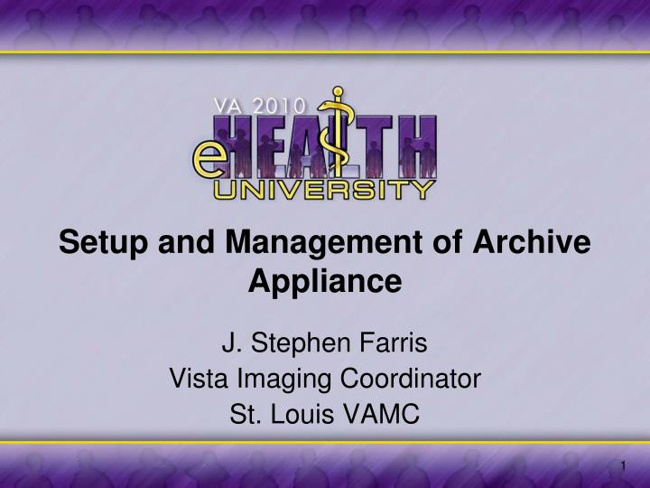 setup and management of archive appliance n.