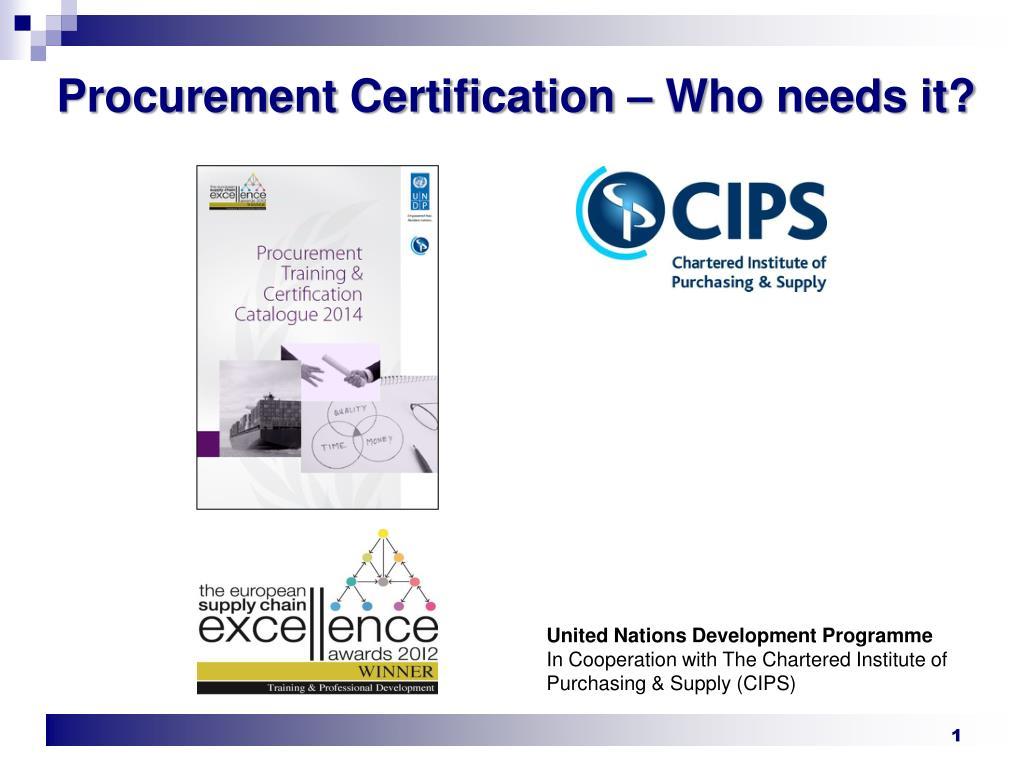 Ppt Procurement Certification Who Needs It Powerpoint