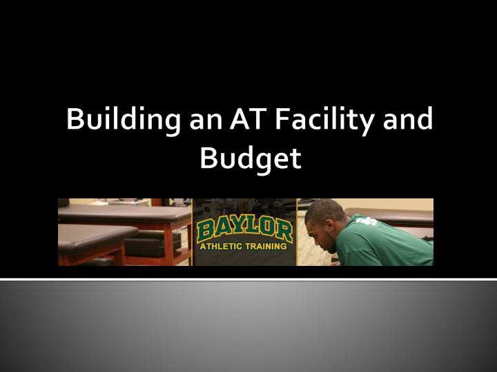building an at facility and budget n.