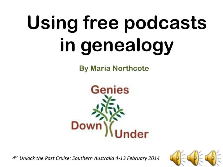 using free podcasts in genealogy n.