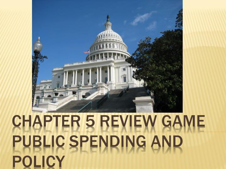 chapter 5 review game public spending and policy n.