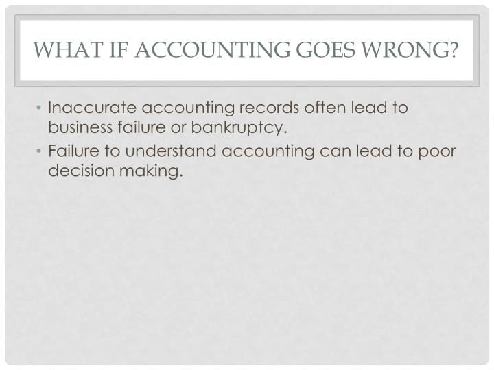 What If Accounting Goes Wrong?