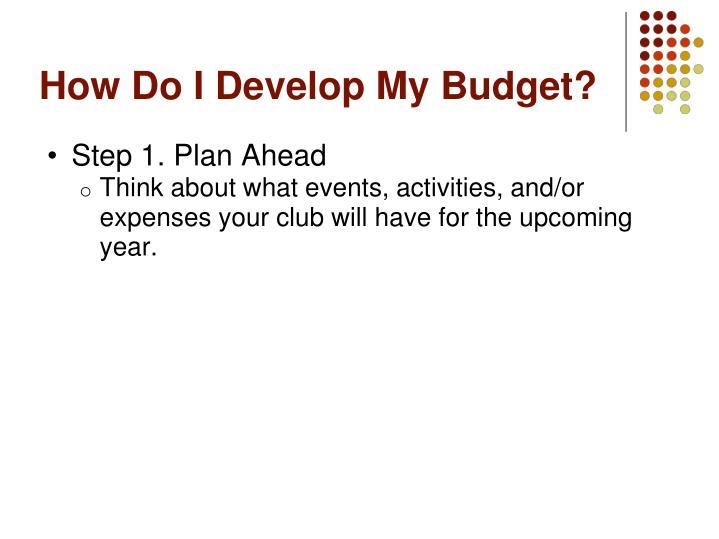 How Do I Develop My Budget?
