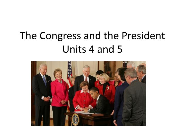 the congress and the president units 4 and 5 n.