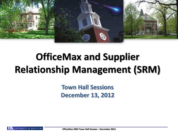 Officemax and supplier relationship management srm town hall sessions december 13 2012