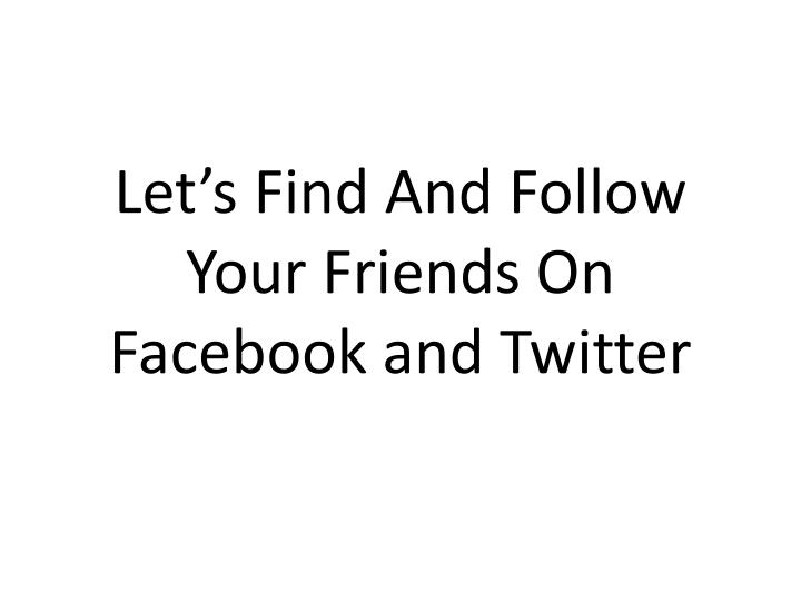 Let's Find And Follow