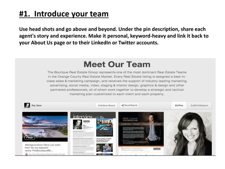 #1.  Introduce your team